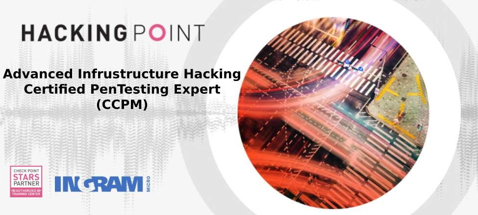 Advanced Infrastructure Hacking Check Point Certified PenTesting Expert (CCPM)